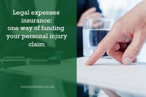 Legal Expenses Insurance: one method of funding your personal injury claim