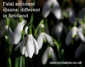 Fatal Accident Claims: Different in Scotland