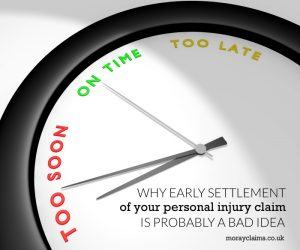 Why early settlement of your personal injury claim is probably a bad idea