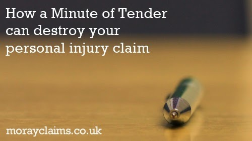 How a Minute of Tender can destroy your personal injury claim