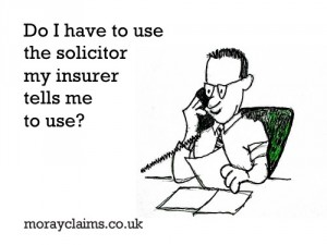 Do I Have To Use The Solicitor My Insurer Tells Me To Use?