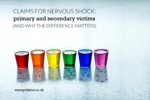 How Nervous Shock Claims depend on whether you are a Primary or Secondary Victim