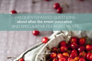 FAQs about After the Event Insurance and Speculative Fee Agreements