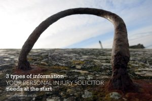 3 types of information your personal injury solicitor needs from you at the start