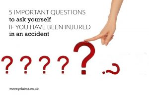 5 Important Questions to ask yourself if you have been injured in an accident