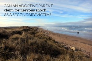 Can an Adoptive Parent Claim for Nervous Shock as a Secondary Victim?