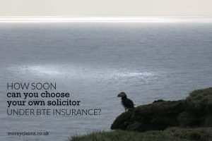 How soon can you choose your own solicitor under Before the Event insurance?