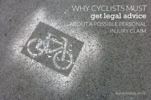 Why cyclists must get legal advice about a possible personal injury claim