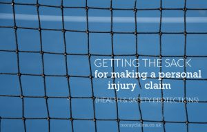 Getting the sack for making a personal injury claim (health and safety protections)