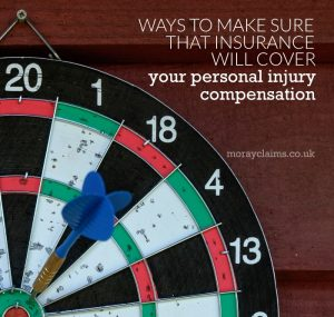 Ways to make sure that insurance will cover payment of your personal injury claim compensation