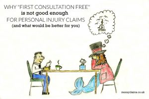 Why First Consultation Free is not good enough for personal injury claims (and what is better for you)