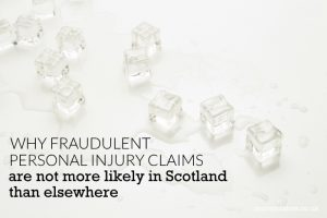 Why fraudulent personal injury claims are not more likely to appear in Scotland than elsewhere