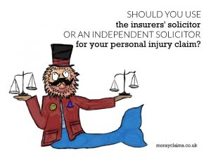 Should you use the insurer-appointed solicitor or an independent solicitor for your personal injury claim?